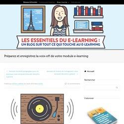 Préparez et enregistrez la voix-off de votre module e-learning
