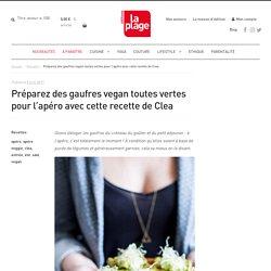 Préparez des gaufres vegan toutes vertes pour l'apéro avec cette recette de Clea - Editions La Plage