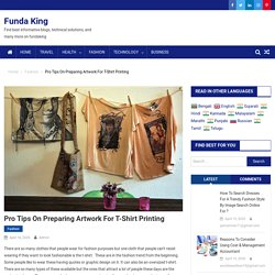 Pro Tips On Preparing Artwork For T-Shirt Printing - Funda King