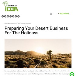 Preparing Your Desert Business for the Holidays