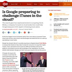 Is Google preparing to challenge iTunes in the cloud? | Media Ma