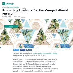Preparing Students for the Computational Future