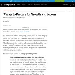 9 Ways to Prepare for Growth and Success - Preparing for Business Growth - Entrepreneur.com