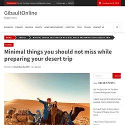 Minimal things you should not miss while preparing your desert trip - GibaultOnline