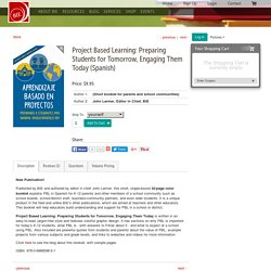 Project Based Learning: Preparing Students for Tomorrow, Engaging Them Today (Spanish) – Buck Institute for Education Online Store