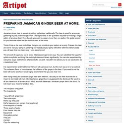 PREPARING JAMAICAN GINGER BEER AT HOME.