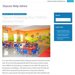 Tips on Preparing Your Child for Nursery School – Daycare Help Advice