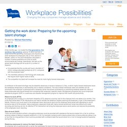 Getting the work done: Preparing for the upcoming talent shortage – Workplace Possibilities