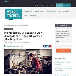 Preparing Students for Careers of the Future: Top 13 Picks