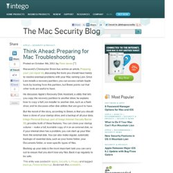 The Mac Security Blog » Think Ahead: Preparing for Mac Troubleshooting