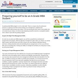 Preparing yourself to be an A-Grade MBA Stude...