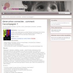 Les Films Préparons Demain - Génér@tion connectée : comment l'accompagner ?