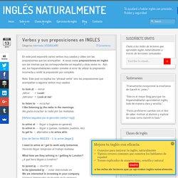 Verbos y sus preposiciones en INGLES - INGLÉS NATURALMENTE