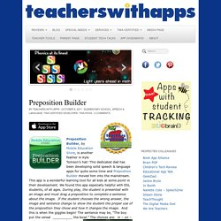 Preposition Builder | Teachers with Apps