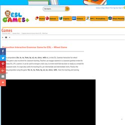 Preposition Interactive Grammar Game for ESL, for, in, to, from, by, at, on, since, with