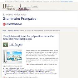 L'emploi des articles et des prépositions devant les noms propres géographiques