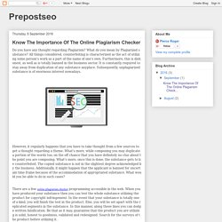 Prepostseo: Know The Importance Of The Online Plagiarism Checker