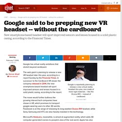 Google said to be prepping new VR headset