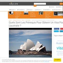 Quels sont les prérequis pour obtenir un visa pour l'australie ?