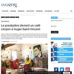 Le presbytère devient un café citoyen à Auger-Saint-Vincent - La Gazette Oise