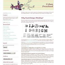 Urban Preschool – Art and Education » Why Teach Design Thinking?