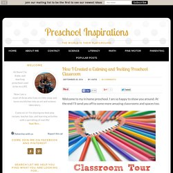 How I Created a Calming and Inviting Preschool Classroom - Preschool Inspirations