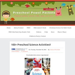 100+ Preschool Science Activities!!