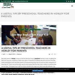 4 Useful Tips By Preschool Teachers In Horley For Parents