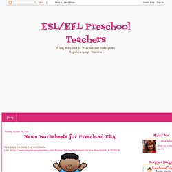ESL/EFL Preschool Teachers: Name Worksheets for Preschool ELA