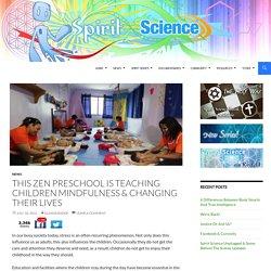 This Zen PreSchool is Teaching Children Mindfulness & Changing Their Lives