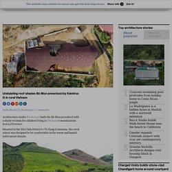 Bó Mon preschool in rural Vietnam by Kientruc O is shaded by its roof