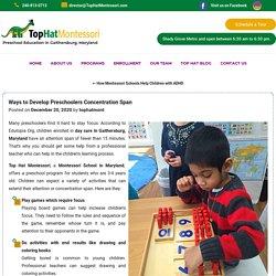 Ways to Develop Preschoolers Concentration Span