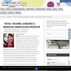 """""""Trotula"""": una donna, la medicina e il Medioevo nel romanzo di Paola Presciuttini - ChronicaLibri"""