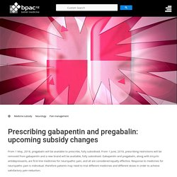 Prescribing gabapentin and pregabalin: upcoming subsidy changes - bpacnz