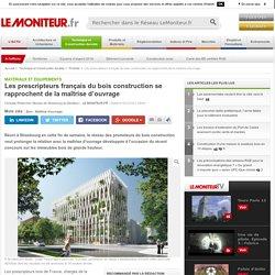 Les prescripteurs français du bois construction se rapprochent de la maîtrise d'ouvrage - 02/12/16