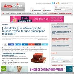 [ Vos droits ] Un infirmier peut-il refuser d'exécuter une prescription médicale? - Actusoins actualité infirmière