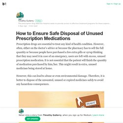 How to Ensure Safe Disposal of Unused Prescription Medications