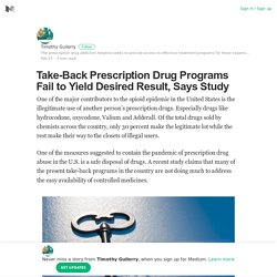 Take-Back Prescription Drug Programs Fail to Yield Desired Result, Says Study