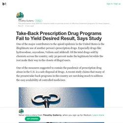Take-Back Prescription Drug Programs Fail to Yield Desired Result, Says Study