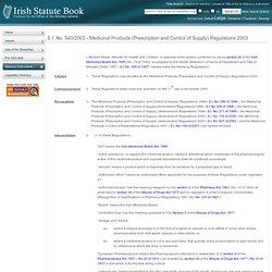 S.I. No. 540/2003 — Medicinal Products (Prescription and Control of Supply) Regulations 2003
