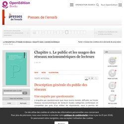 La prescription littéraire en réseaux : enquête dans l'univers numérique - Chapitre1. Le public et les usages des réseaux socionumériques de lecteurs - Presses de l'enssib