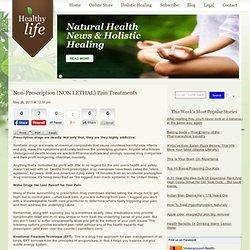 Non-Prescription (NON LETHAL) Pain Treatments