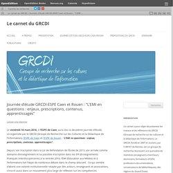 """Journée d'étude GRCDI-ESPE Caen et Rouen : """"L'EMI en questions : enjeux, prescriptions, contenus, apprentissages"""""""