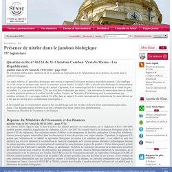 JO SENAT 08/11/18 Réponse à question N°06224 Présence de nitrite dans le jambon biologique