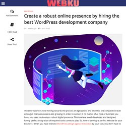 Create a robust online presence by hiring the best WordPress development company - WebKu