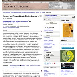 JOURNAL OF EXPERIMENTAL BOTANY - 2014 - Present and future of folate biofortification of crop plants