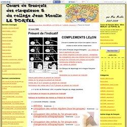 Présent de l'indicatif - Cours de français 5ème - Mme MERLIN - LE PORTEL 62