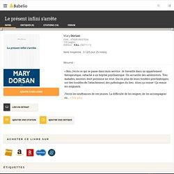 Le présent infini s'arrête - Mary Dorsan