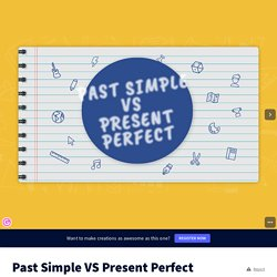 Past Simple VS Present Perfect by Clara Mingrino on Genially