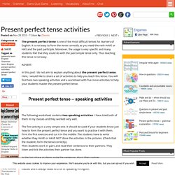 Present perfect tense activities
